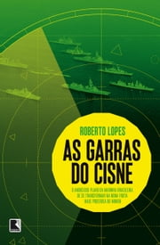 As garras do cisne ebook by Roberto Lopes