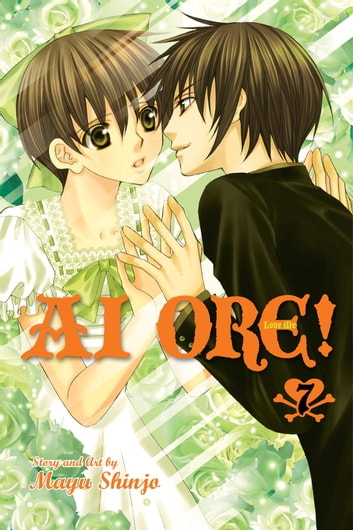 Ai Ore!, Vol. 7 - Love Me! ebook by Mayu Shinjo