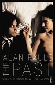 The Past ebook by Alan Pauls,Nick Caistor