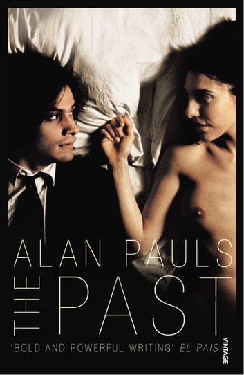 The Past ebook by Alan Pauls