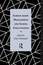 School-Based Management and School Effectiveness ebook by Clive Dimmock