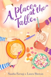 A Place at the Table ebook by Saadia Faruqi, Laura Shovan