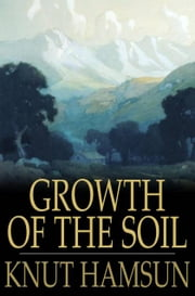 Growth of the Soil ebook by Knut Hamsun, W. W. Worster