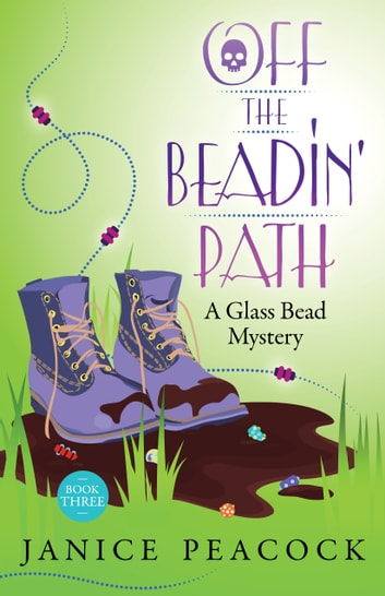 Off the Beadin' Path, Glass Bead Mystery Series, Book 3 ebook by Janice Peacock