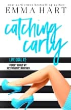 Catching Carly ebook by Emma Hart