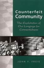 Counterfeit Community ebook by Freie