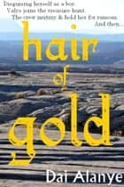 Hair of Gold ebook by Dai Alanye