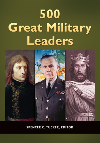 500 Great Military Leaders [2 volumes] ebook by