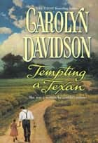 Tempting A Texan (Mills & Boon Historical) ebook by Carolyn Davidson