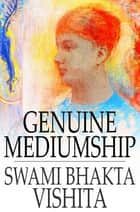 Genuine Mediumship ebook by Swami Bhakta Vishita