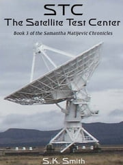 STC - Satellite Test Center ebook by S.K. Smith
