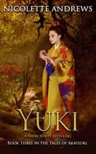 Yuki: A Snow White Retelling ebook by Nicolette Andrews