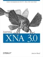 Learning XNA 3.0 - XNA 3.0 Game Development for the PC, Xbox 360, and Zune ebook by Aaron Reed