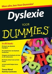Dyslexie voor dummies ebook by Tracey Wood, Katrina Cochrane