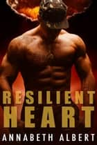 Resilient Heart ebook by Annabeth Albert