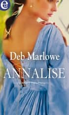 Annalise (eLit) - eLit ebook by Deb Marlowe