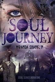 Soul Journey - Soul Series Book 1 ebook by Miranda Shanklin