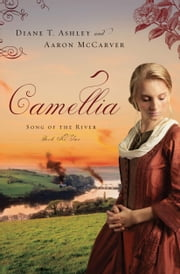 Camellia - Song of the River (2) ebook by Diane Ashley,Mr. Aaron McCarver