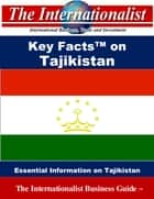 Key Facts on Tajikistan - Essential Information on Tajikistan ebook by Patrick W. Nee