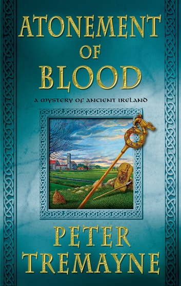 Atonement of Blood - A Mystery of Ancient Ireland eBook by Peter Tremayne