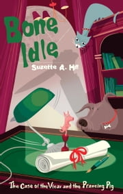 Bone Idle ebook by Suzette A. Hill