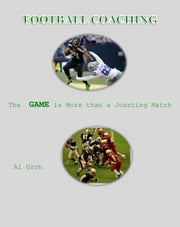 Coaching Football--More than a Jousting Match ebook by Al Groh