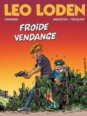 Léo Loden T16 - Froide Vengeance ebook by Christophe Arleston,Loïc Nicoloff