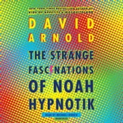 The Strange Fascinations of Noah Hypnotik audiobook by David Arnold