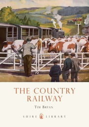 The Country Railway ebook by Tim Bryan