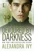 Devoured By Darkness ebook by Alexandra Ivy