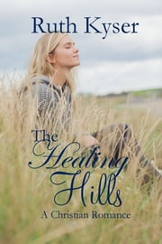 The Healing Hills ebook by Ruth Kyser