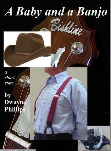 A Baby and a Banjo ebook by Dwayne Phillips