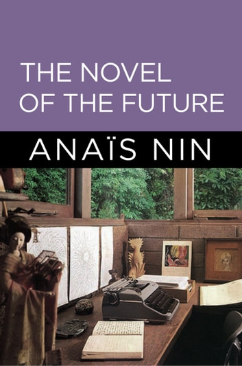The Novel of the Future ebook by Anais Nin