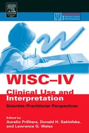 WISC-IV Clinical Use and Interpretation: Scientist-Practitioner Perspectives ebook by Prifitera, Aurelio
