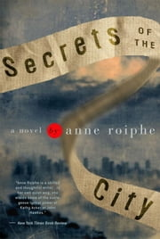 Secrets of the City - A Novel ebook by Anne Roiphe