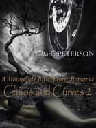 Chaos & Curves 2 (A Motorcycle BBW Erotic Romance) - Chaos & Curves (A Motorcycle BBW Erotic Romance), #2 ebook by Marlo Peterson
