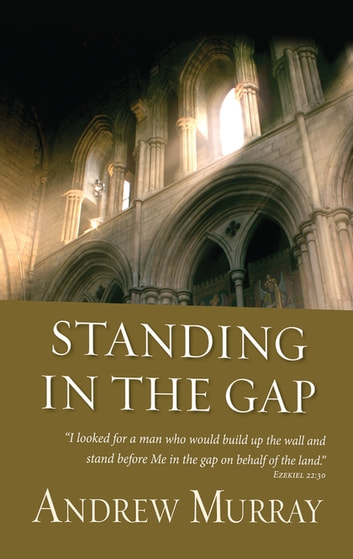 Standing in the Gap (eBook) ebook by Andrew Murray