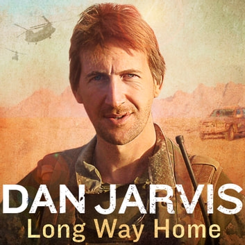 Long Way Home - Love, life, death, and everything in between audiobook by Dan Jarvis