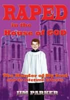 Raped in the House of God ebook by Jim Parker