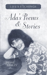 ADA's Poems & Stories: Life's Etchings ebook by Diane Ashley