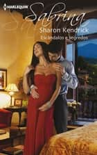 Escândalos e segredos ebook by Sharon  Kendrick