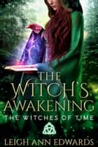 The Witch's Awakening ebook by Leigh Ann Edwards