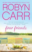 Four Friends ebook by Robyn Carr