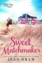 Sweet Matchmaker - A Marriage of Convenience Sweet Romance ebook by Jean Oram