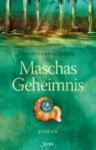 Maschas Geheimnis - Roman ebook by Bernhard Meuser