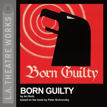 Born Guilty audiobook by Ari Roth