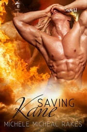 Saving Kane ebook by Michele M. Rakes