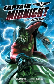 Captain Midnight Volume 1: On the Run ebook by Joshua Williamson