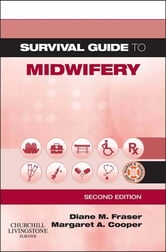 Survival Guide to Midwifery ebook by Diane M. Fraser,Margaret A. Cooper