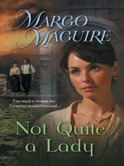 Not Quite a Lady ebook by Margo Maguire